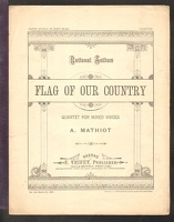 1898 Flag Of Our Country National Anthem Quartet A Mathiot