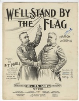 1898 We'll Stand By The Flag H A Freeman E T Paull Version 1
