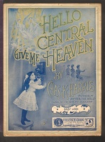1901 Hello Central Give Me Heaven Baby Lund Chas K Harris