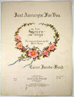 1901 Just Awearyin' For You from Seven Songs Carrie Jacobs-Bond
