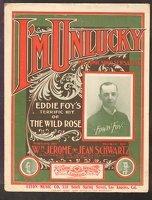 1902 I'm Unlucky from The Wild Rose Eddie Foy Wm Jerome Jean Schwartz