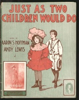1902 Just As Two Children Would Do Aaron S Hoffman Andy Lewis