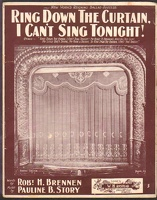 1902 Ring Down The Curtain I Can't Sing Tonight Robt H Brennen Pauline B Story