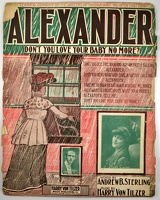1904 Alexander Don't You Love Your Baby No More Annie Carter Andrew B Sterling Harry Von Tilzer