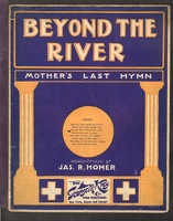 1904 Beyond The River Mother's Last Hymn Jas R Homer