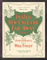 1904 In Old New England Far Away James H Darcey Will Finley Rockville CT