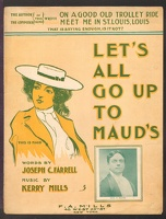 1904 Let's All Go Up To Maud's Geo T Davis Joseph C Farrell Kerry Mills