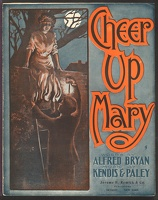 1906 Cheer Up Mary Alfred Bryan Kendis And Paley