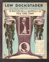 1906 I'd Rather Be A Lamppost In New York Town Lew Dockstader Minstrel Company Lewis And Corin