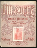 1906 I'm Sorry from About Town Jack Norworth Albert Von Tilzer