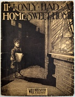 1906 If I Only Had A Home Sweet Home