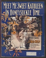 1906 Meet Me Sweet Kathleen In Honeysuckle Time Robert F Roden J Fred Helf