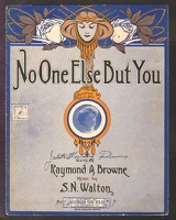 1906 No One Else But You Raymond A Browne S N Walton