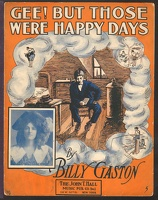 1907 Gee But Those Were Happy Days Ethel Green Billy Gaston