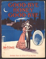 1907 Good-Bye Honey Good-Bye John B Lowitz