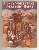 1907 Money Won't Make Everybody Happy James Brockman