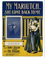 1907 My Mariutch She Come Back To Me Jack Ponic Harry L Newton Mike Bernard