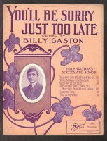 1907 You'll Be Sorry Just Too Late Billy Gaston