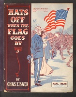 1909 Hats Off When The Flag Goes By Chas E Baer