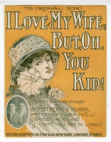 1909 I Love My Wife But Oh You Kid Harry Armstrong Billy Clark