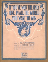 1909 If You've Won The Only One In All The World You Want Ed Gardenier J Fred Helf