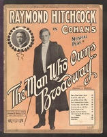 1909 Man Who Owns Broadway the Title Song George M Cohan Raymond Hitchcock