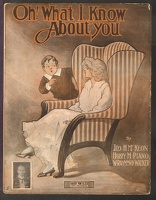 1909 Oh What I Know About You Jos H McKeon Harry M Piano W Raymond Walker