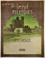 1909 Overture Of Irish Melodies R L Weaver