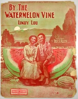 1910 By The Watermelon Vine Lindy Lou Starmer Thos S Allen