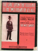 1910 Girl Upon The Dollar Is The Sweetheart Of Us All from The Wife Tamers Lionel Walsh George H Gould James S Sumner