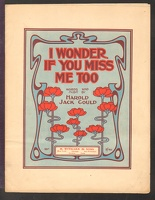 1910 I Wonder If You Miss Me Too Harold Jack Gould