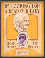 1910 I'm Looking For A Dear Old Lady Bessie Wynn Edgar Selden Tom Kelley