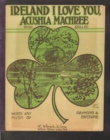 1910 Ireland I Love You Acushla Machree Raymond A Browne