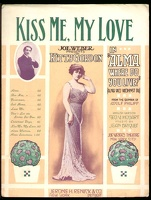 1910 Kiss Me My Love from Alma Where Do You Live Kitty Gordon Geo V Hobart Jean Briquet