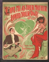 1910 Love Me As Your Mother Loved Your Dad Monroe H. Rosenfeld