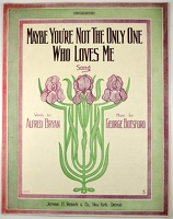 1910 Maybe You're Not The Only One Who Loves Me Starmer Alfred Bryan George Botsford