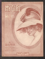 1910 My Girl Geo W Meyer