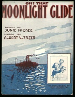 1910 Oh That Moonlight Glide Young Bros And Veronica Junie McCree Albert Von Tilzer