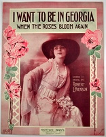 1915 I Want To Be In Georgia When The Roses Bloom Again E H Pfeiffer Robert Levenson Boston MA