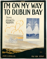 1915 I'm On My Way To Dublin Bay Starmer Hayden Sisters Stanley Murphy