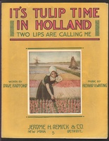 1915 It's Tulip Time In Holland Two Lips Are Calling Me Dave Radford Richard W Whiting