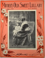 1915 Mother's Old Sweet Lullaby T H B H C Weasner