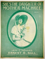 1915 She's The Daughter Of Mother Machree Jeff T Nenarb Ernest R Ball