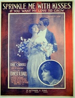 1915 Sprinkle Me With Kisses If You Want My Love To Grow Evelyn Nesbit Earl Carroll Ernest R Ball