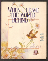 1915 When I Leave The World Behind Irving Berlin