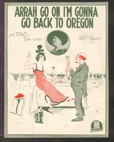1916 Arrah Go On I'm Gonna Go Back To Oregon Maggie Cline Joe Young Sam Lewis Bert Grant
