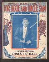 1916 For Dixie And Uncle Sam J Keirn Brennan Ernest R Ball