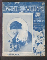 1916 I Want To Be With You Fred Swan Will Garton Ted Garton Boston MA