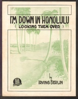 1916 I'm Down In Honolulu Looking Them Over Irving Berlin