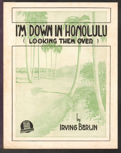 1916 I_m Down In Honolulu Looking Them Over Irving Berlin.jpg